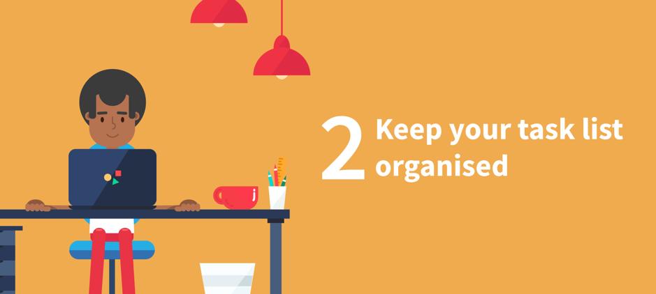 Keep your task list organised
